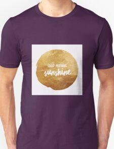 Good morning sunshine large Unisex T-Shirt