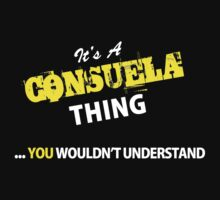 It's A CONSUELA thing, you wouldn't understand !! by satro