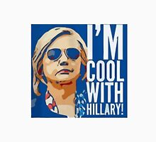 I'm Cool With Hillary! Unisex T-Shirt