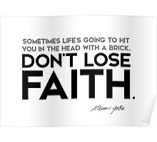 don't lose faith - steve jobs Poster