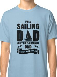 Sailing Dad 4  black Classic T-Shirt
