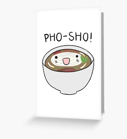 pho-sho Greeting Card