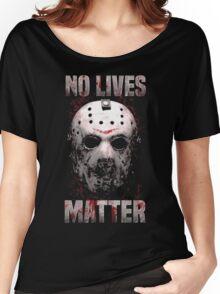 No Lives Matter T-Shirt Women's Relaxed Fit T-Shirt