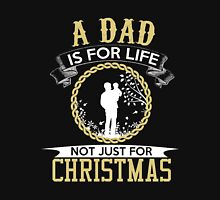 Dad - Not Just For Christmas T-shirts Unisex T-Shirt