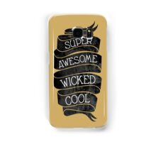 Super Awesome Wicked Cool Samsung Galaxy Case/Skin
