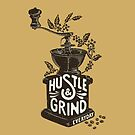 Hustle and Grind by kdigraphics