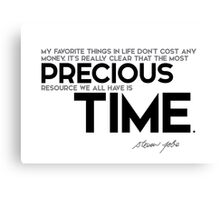 the most precious resource we all have is time - steve jobs Canvas Print