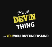 It's A DEVIN thing, you wouldn't understand !! by satro
