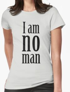 I am no man Womens Fitted T-Shirt