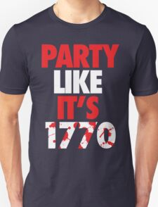 Party Like It's 1770 T-Shirt