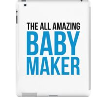 Amazing Baby Maker Funny Quote iPad Case/Skin