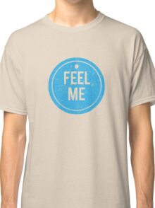 Feel Me Tag - Grunge Classic T-Shirt
