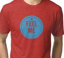 Feel Me Tag - Grunge Tri-blend T-Shirt