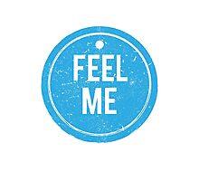 Feel Me Tag - Grunge Photographic Print