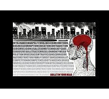 Bullet in you Head Photographic Print