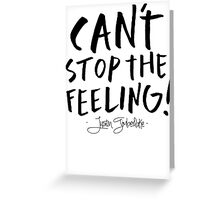 Can't stop the feeling Greeting Card
