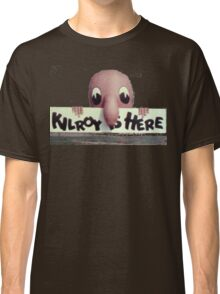 Kilroy is Here Classic T-Shirt