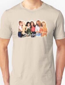 Steel Magnolias Unisex T-Shirt