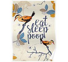 Eat. Sleep. Poop. Poster