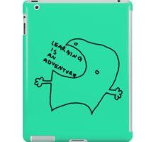 LEARNING IS AN ADVENTURE iPad Case/Skin