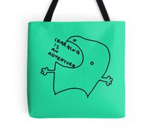 LEARNING IS AN ADVENTURE Tote Bag