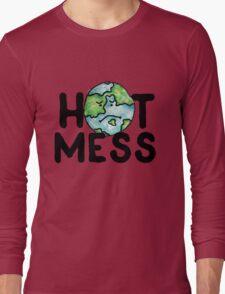 HOT MESS earth is sad Long Sleeve T-Shirt