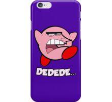 Dedede... iPhone Case/Skin