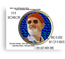 I'm a Showboat and a Little Bit of a Prick Canvas Print