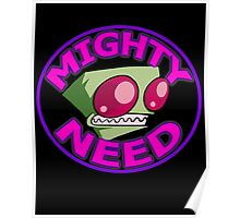 Invader Zim Mighty Need Poster