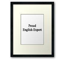Proud English Expert  Framed Print