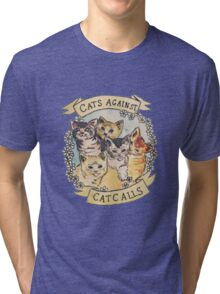 CATS AGAINST CATCALLS TUMBLR Tri-blend T-Shirt