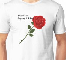 I'Ve Been Crying All Day Unisex T-Shirt