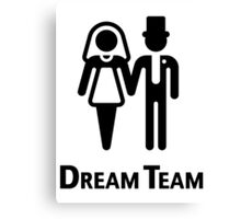 Dream Team (Bridal Pair / Wedding / Marriage / Black) Canvas Print