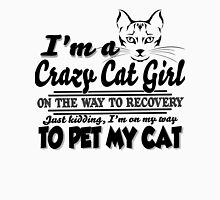 I am a Crazy Cat Girl, I'm on my Way To pet My Cat Womens Fitted T-Shirt