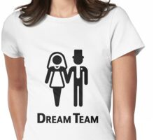 Dream Team (Bridal Pair / Wedding / Marriage / Black) Womens Fitted T-Shirt