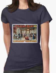 Performing Arts Posters The great ruby Arthur Collins production written by Cecil Raleigh Henry Hamilton 2025 Womens Fitted T-Shirt