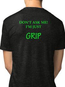 I'm just GRIP Tri-blend T-Shirt