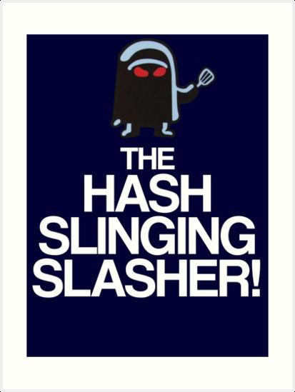 The Hash Slinging Slasher! (White Text) by LagginPotato