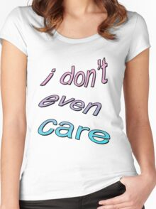 I DONT CARE TUMBLR  Women's Fitted Scoop T-Shirt