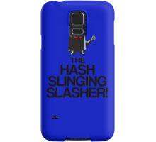 The Hash Slinging Slasher! (Black Text) Samsung Galaxy Case/Skin