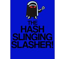 The Hash Slinging Slasher! (Black Text) Photographic Print