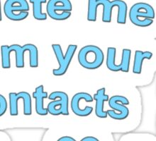 DELETE ME FROM YOUR CONTACTS TUMBLR  Sticker