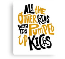 all the other kids wit the pumped up kicks Canvas Print
