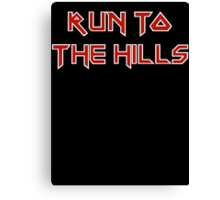 Run To The Hills Canvas Print