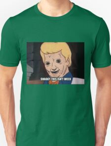 shaggy this isnt weed Unisex T-Shirt