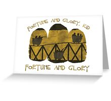 Fortune and Glory Greeting Card