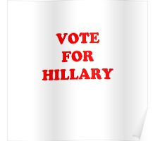 Vote for Hillary Poster
