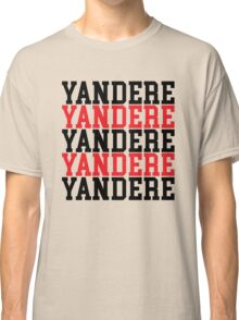 Yandere Classic T-Shirt