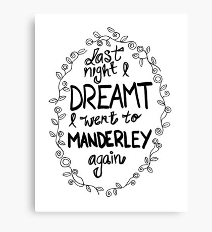 Last night I dreamt I went to Manderley again Canvas Print