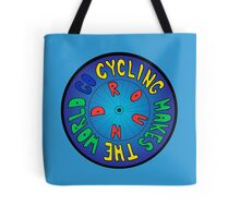 Cycling Makes the World Go Round Tote Bag